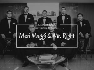 Meri Maggi & Mr. Right - A Short Story by Tejaswini Deshpande